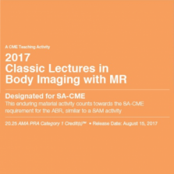 2017 Classic Lectures in Body Imaging With MR (Videos)