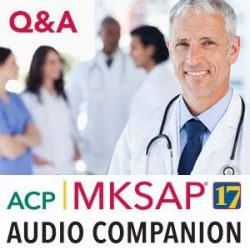 MKSAP 17 Audio Companion Q&A (Audios)