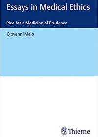 Essays in Medical Ethics: Plea for a Medicine of Prudence, 1e (Original Publisher PDF)