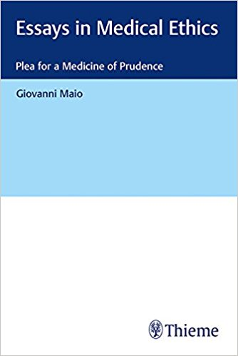 Essays in Medical Ethics: Plea for a Medicine of Prudence, 1e (Original Publisher PDF)