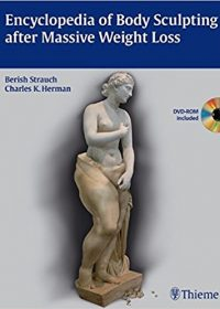 Encyclopedia of Body Sculpting after Massive Weight Loss, 1e (Original Publisher PDF)