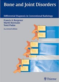 Bone and Joint Disorders: Conventional Radiologic Differential Diagnosis, 2e  (Original Publisher PDF)