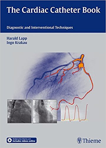The Cardiac Catheter Book: Diagnostic and Interventional Techniques, 1e (Original Publisher PDF)