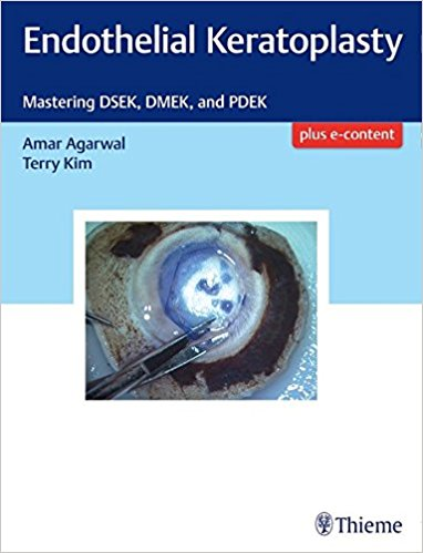Endothelial Keratoplasty: Mastering DSEK, DMEK, and PDEK, 1e (Original Publisher PDF)