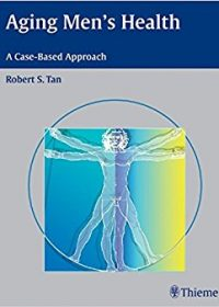 Aging Men's Health: A Case-Based Approach, 1e (Original Publisher PDF)