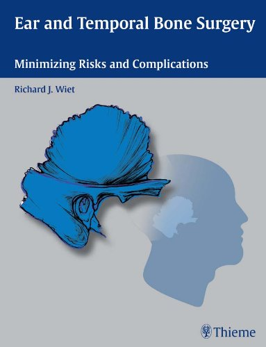 Ear and Temporal Bone Surgery: Minimizing Risks and Complications, 1e (Original Publisher PDF)
