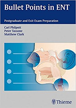Bullet Points in ENT: Postgraduate and Exit Exam Preparation, 1e (Original Publisher PDF)