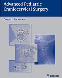 Advanced Pediatric Craniocervical Surgery, 1e (Original Publisher PDF)