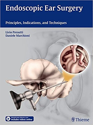 Endoscopic Ear Surgery: Principles, Indications, and Techniques, 1e (Original Publisher PDF)