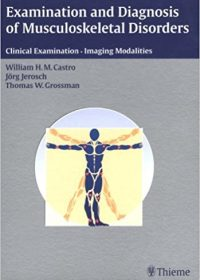 Examination and Diagnosis of Musculoskeletal Disorders: Clinical Examination - Imaging Modalities, 1e (Original Publisher PDF)
