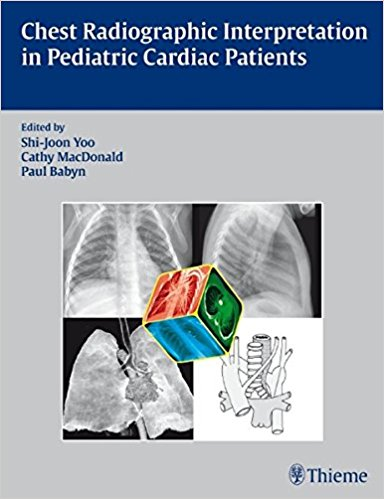 Chest Radiographic Interpretation in Pediatric Cardiac Patients, 1e (Original Publisher PDF)