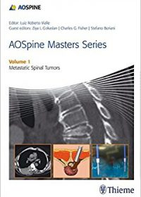 AOSpine Masters Series Volume 1: Metastatic Spinal Tumors, 1e (Original Publisher PDF)