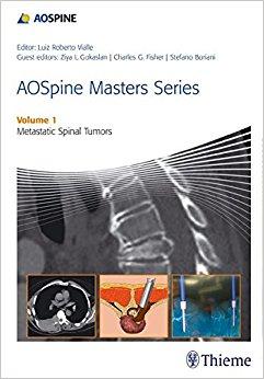 AOSpine Masters Series Volume 1: Metastatic Spinal Tumors, 1e (Original Publisher PDF)