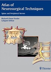 Atlas of Neurosurgical Techniques: Spine and Peripheral Nerves, 1e (Original Publisher PDF)
