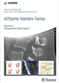 AOSpine Masters Series, Volume 6: Thoracolumbar Spine Trauma, 1e (Original Publisher PDF)
