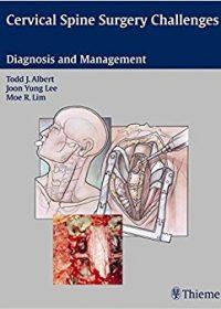 Cervical Spine Surgery Challenges: Diagnosis and Management, 1e (Original Publisher PDF)