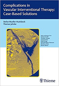 Complications in Vascular Interventional Therapy: Case-Based Solutions, 1e (Original Publisher PDF)