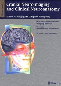 Cranial Neuroimaging and Clinical Neuroanatomy: Magnetic Resonance Imaging andComputed Tomography, 3e (Original Publisher PDF)