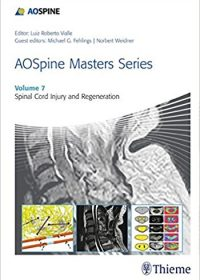 AOSpine Masters Series, Volume 7: Spinal Cord Injury and Regeneration, 1e (Original Publisher PDF)