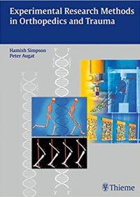 Experimental Research Methods in Orthopedics and Trauma, 1e (Original Publisher PDF)