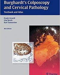 Burghardt's Colposcopy and Cervical Pathology: Textbook and Atlas, 4e (Original Publisher PDF)