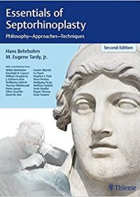 Essentials of Septorhinoplasty: Philosophy, Approaches, Techniques, 2e (Original Publisher PDF)