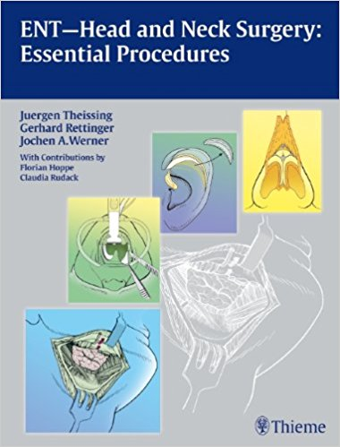 ENT Head and Neck Surgery: Essential Procedures, 1e (Original Publisher PDF)