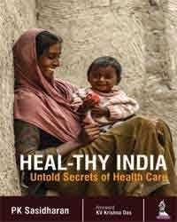 Heal-Thy India: Untold Secrets of Health Care, 1e (True PDF)