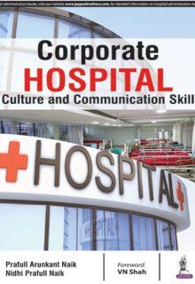 Corporate Hospital Culture and Communication Skill, 1e (True PDF)