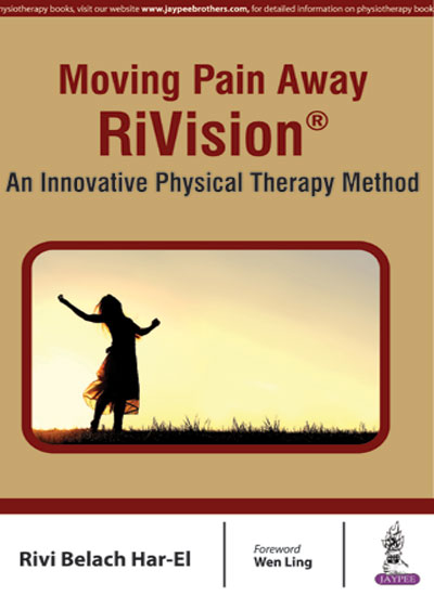 Moving Pain Away RiVision®: An Innovative Physical Therapy Method, 1e (True PDF)