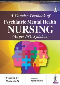 A Concise Textbook of Psychiatric Mental Health Nursing, 1e (True PDF)