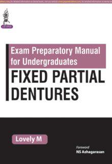 Exam Preparatory Manual for Undergraduates Fixed Partial Dentures, 1e (True PDF)
