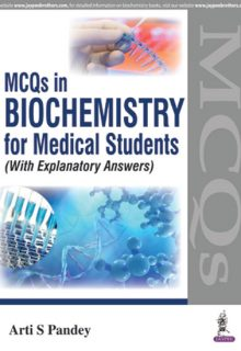 MCQs in Biochemistry for Medical Students (With Explanatory Answers), 1e (True PDF)