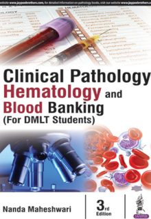 Clinical Pathology, Hematology and Blood Banking (For DMLT Students), 3e (True PDF)
