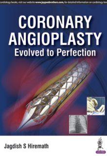 Coronary Angioplasty: Evolved to Perfection, 1e (True PDF)