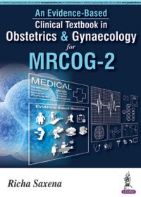 An Evidence-Based Clinical Textbook in Obstetrics & Gynaecology for MRCOG-2, 1e (True PDF)