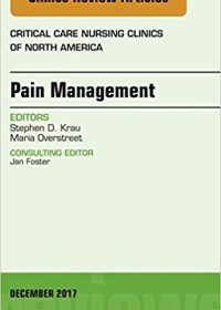 Pain Management, An Issue of Critical Nursing Clinics, 1e (Original Publisher PDF)