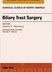 Biliary Tract Surgery, An Issue of Surgical Clinics, 1e (The Clinics: Surgery) (Original Publisher PDF)