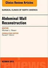 Abdominal Wall Reconstruction, An Issue of Surgical Clinics, 1e (The Clinics: Surgery) (Original Publisher PDF)