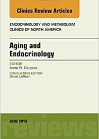 Aging and Endocrinology, An Issue of Endocrinology and Metabolism Clinics, 1e (The Clinics: Internal Medicine) (Original Publisher PDF)