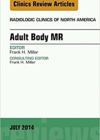Adult Body MR, An Issue of Radiologic Clinics of North America, 1e (Original Publisher PDF)