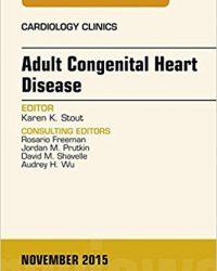 Adult Congenital Heart Disease, An Issue of Cardiology Clinics, 1e (Original Publisher PDF)