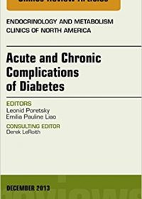 Acute and Chronic Complications of Diabetes, An Issue of Endocrinology and Metabolism Clinics, 1e (Original Publisher PDF)