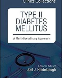 Type II Diabetes Mellitus: A Multidisciplinary Approach, 1e (Clinics Collections) (Original Publisher PDF)