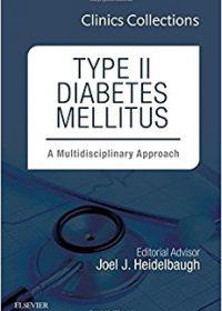 Type II Diabetes Mellitus: A Multidisciplinary Approach, 1e (Clinics Collections) (Original Publisher PDF)