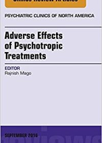 Adverse Effects of Psychotropic Treatments, An Issue of the Psychiatric Clinics, 1e (The Clinics: Internal Medicine) (Original Publisher PDF)
