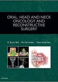 Oral, Head and Neck Oncology and Reconstructive Surgery, 1e (Original Publisher PDF)