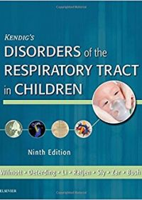 Kendig's Disorders of the Respiratory Tract in Children, 9e (Original Publisher PDF)