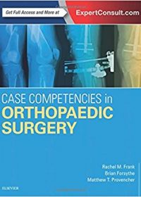 Case Competencies in Orthopaedic Surgery, 1e (Original Publisher PDF)