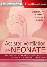Assisted Ventilation of the Neonate: Evidence-Based Approach to Newborn Respiratory Care, 6e (Original Publisher PDF)